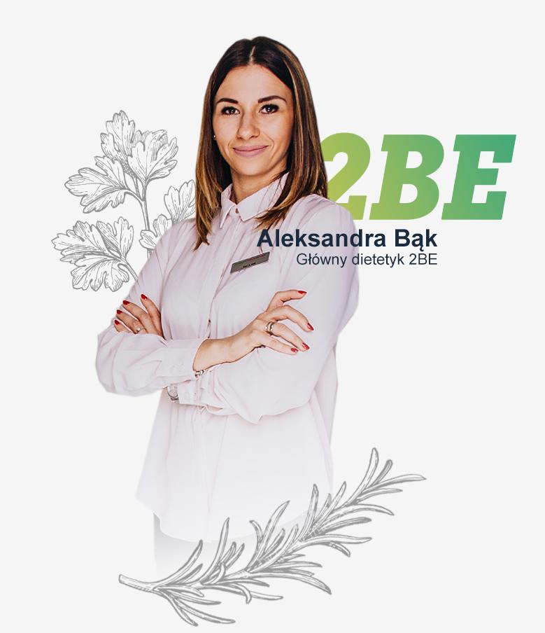 Aleksandra Bąk, Główny dietetyk.